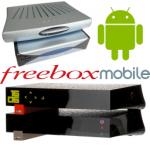 Freebox Mobile : Tout l'univers Freebox sur Android !