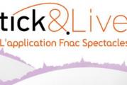 Tick&Live Fnac: Les services de la billetterie Fnac sur Android!