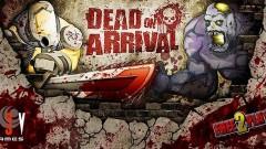 Read more about the article Dead on Arrival: un jeu de shoot survitaminé