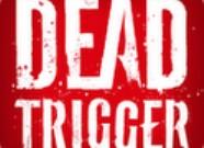 Dead Trigger : survivrez-vous ?