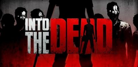 Into the Dead: Survivre est votre seul objectif