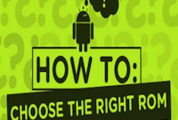 Comment bien choisir sa ROM sur Android?