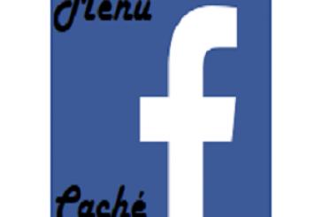 Comment accéder au menu caché de Facebook ?