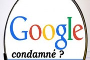 Google condamné à laisser choisir …